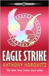 Eagle Strike (Alex Rider Series #4) - Anthony Horowitz
