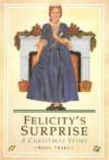 Felicity's Surprise: A Christmas Story - Valerie Tripp, Luann Roberts
