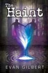 The Haint - Evan Gilbert