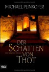 Der Schatten von Thot - Michael Peinkofer
