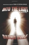 Into The Light - Darcia Helle