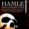 Hamlet, Prince of Denmark: A Novel - Richard Armitage, A.J. Hartley, David Hewson