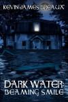 Dark Water: Beaming Smile - Kevin James Breaux