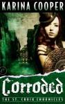 Corroded - Karina Cooper