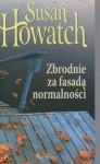 Pakiet: Zbrodnie za fasadą normalności: Weekend w Londynie / Tajemnica April / Szepczące ściany - Susan Howatch