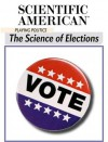 Playing Politics: The Science of Elections - Editors of Scientific American Magazine