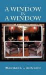 A Window in a Window - Barbara Johnson