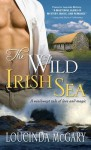 The Wild Irish Sea: A Windswept Tale of Love and Magic - Loucinda McGary