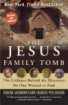 The Jesus Family Tomb: The Evidence Behind the Discovery No One Wanted to Find - Simcha Jacobovici, Charles R. Pellegrino