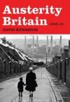 Austerity Britain, 1945-1951 (Tales of a New Jerusalem) - David Kynaston