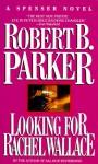 Looking For Rachel Wallace - Robert B. Parker