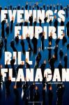 Evening's Empire: A Novel - Bill Flanagan