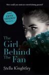 The Girl Behind The Fan - Stella Knightley