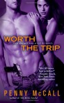 Worth the Trip - Penny McCall