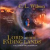 Lord of the Fading Lands - C.L. Wilson, Stephanie Riggio