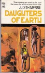 Daughters of Earth and Other Stories - Judith Merril