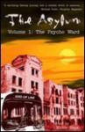 The Asylum, Vol 1: The Psycho Ward - Victor Heck, Keith Herber, Douglas Clegg