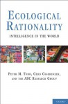 Ecological Rationality: Intelligence in the World (Evolution and Cognition) - Gerd Gigerenzer, Peter M. Todd