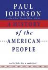 A History of the American People (Audiocd) - Paul Johnson, Nadia May