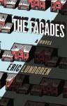 The Facades: A Novel - Eric Lundgren