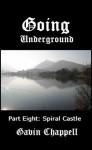 Spiral Castle (Going Underground) - Gavin Chappell