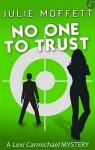 No One to Trust - Julie Moffett