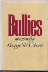Bullies - George W.S. Trow