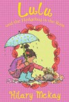 Lulu and the Hedgehog in the Rain. by Hilary McKay - Hilary McKay