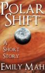 Polar Shift - Emily Mah, E.M. Tippetts