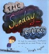 The Sunday Blues: A Book for Schoolchildren, Schoolteachers, and Anybody Else Who Dreads Monday Mornings - Neal Layton