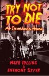 Try Not to Die: At Grandma's House, #1 - Mark Tullius, Anthony Szpak