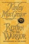 Return Of The Warrior (Brotherhood Of The Sword, 2) - Kinley MacGregor