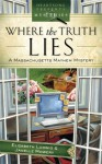 Where the Truth Lies - Elizabeth Ludwig, Janelle Mowery