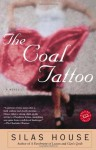 The Coal Tattoo - Silas House