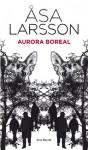 Aurora boreal - Åsa Larsson, Mayte Giménez, Pontus Sanchez