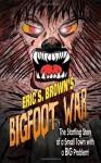 Bigfoot War - Eric S. Brown