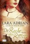 Die Rache des Ritters (German Edition) - St. John, Lara Adrian schreibt als Tina, Susanne Kregeloh