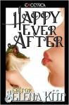Happy Ever After - Selena Kitt, Gabriel Daemon, Elise Hepner, Giselle Renarde, Tessa Buxton, Karenna Colcroft, Phineas Magnus, Bekki Lynn, Marshall Ian Key, Willsin Rowe, Dakota Trace, Ava James