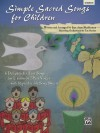 Simple Sacred Songs for Children: 6 Delightfully Easy Songs for Unison or 2-Part with Reproducible Song Sheets [With CD] - Jean Anne Shafferman, Tim Hayden