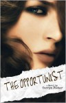 The Opportunist (Love Me With Lies, #1) - Tarryn Fisher