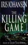 The Killing Game - Iris Johansen, Becky Ann Baker
