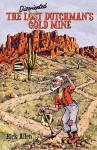 The Disoriented Dutchman's Gold Mine - Rick Allen