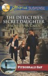 The Detective's Secret Daughter - Rachelle McCalla