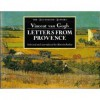 Letters from Provence - Vincent van Gogh, Martin Bailey