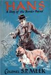Hans a dog of the border patrol - S.P. Meek