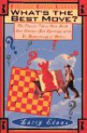 What's the Best Move?: The Classic Chess Quiz Book That Teaches You Openings with No... - Larry Evans