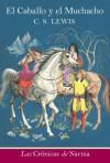 El caballo y el muchacho - C.S. Lewis, Pauline Baynes