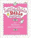 Little Girls Bible Storybook for Mothers and Daughters - Carolyn Larsen, Caron Turk