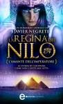 La regina del Nilo. L'amante dell'imperatore (eNewton Narrativa) (Italian Edition) - Javier Negrete