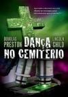 Dança no Cemitério (Pendergast #9) - Douglas Preston, Lincoln Child